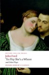'Tis Pity She's a Whore and Other Plays: The Lover's Melancholy; The Broken Heart; 'Tis Pity She's a Whore; Perkin Warbeck (Oxford World's Classics) - John Ford, Marion Lomax