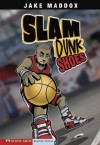 Jake Maddox: Slam Dunk Shoes: 0 (Jake Maddox Sports Stories) - Jake Maddox, Sean Tiffany