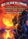 Into the New Millennium: Trailblazing Tales From Analog Science Fiction and Fact, 2000 - 2010 - Brad R. Torgersen, Barry B. Longyear, Rajnar Vajra, Carl Frederick, Michael F. Flynn, Robert J. Sawyer, Marianne J. Dyson, Stephen Baxter, Richard A. Lovett, Stanley Schmidt