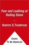 Fear and Loathing at Rolling Stone: The Essential Hunter S. Thompson - Hunter S. Thompson, Jann Wenner
