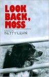 Look Back, Moss - Betty Levin