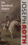 De honderd dagen - Joseph Roth, Wilfred Oranje, Elly Schippers