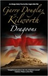 Dragoons - Garry Douglas Kilworth, Jonathan Keeble