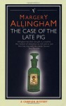 The Case of the Late Pig (Albert Campion Mystery #9) - Margery Allingham