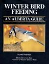 Winter Bird Feeding: An Alberta Guide - Myrna Pearman, Gary Ross, Marjorie Wood, Kerry Wood