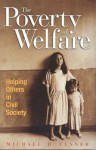 The Poverty of Welfare: Helping Others in Civil Society - Michael Tanner