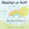 Weather or Not? - David Falcon, Tiffany LaGrange