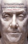 Not Your Usual Founding Father: Selected Readings from Benjamin Franklin - Benjamin Franklin, Edmund S. Morgan