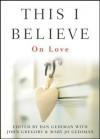 This I Believe: On Love - Dan Gediman, Mary Jo Gediman, John Gregory