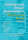 Teaching Music through Performance in Beginning Band Vol.2/G7264 - Erin Cole, Cheryl Floyd, John O'Reilly, Dennis W. Fisher, Linda J. Gammon