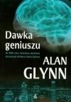 Dawka geniuszu - Alan Glynn