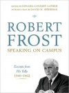 Robert Frost: Speaking on Campus: Excerpts from His Talks, 1949-1962 - Robert Frost, Edward Connery Lathem