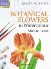 Botanical Flowers in Watercolour - Michael Lakin