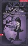 Melina und die vergessene Magie - Susanne Mittag