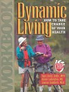 Dynamic Living Workbook - Aileen Ludington, Hans Diehl
