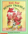 Bad, Bad Bunny Trouble - Hans Wilhelm