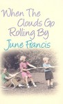 When the Clouds Go Rolling By - June Francis