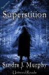 Superstition - Sandra Murphy