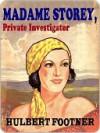 Madame Storey, Private Investigator - Hulbert Footner