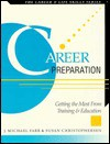 Career Preparation: Getting the Most from Training and Education - Susan Christophersen