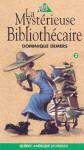 La mystérieuse bibliothécaire - Dominique Demers