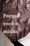 Porque Você Me Persegue (Because You Are Mine, #1.3) - Beth Kery
