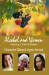 Alcohol And Women: Creating A Safer Lifestyle - Christopher Gilson, Virginia Bennett