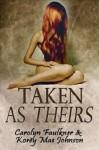 Taken As Theirs - Carolyn Faulkner, Korey Mae Johnson