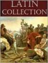 The Essential Latin Language Collection (13 books) - Julius Caesar, Cicero, Isaac Newton, Horace