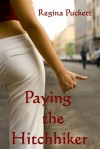 Paying the Hitchhiker - Regina Puckett