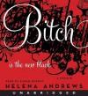 Bitch Is the New Black: A Memoir (Audio) - Helena Andrews, Karen Murray