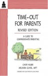 Time-Out for Parents: A Guide to Compassionate Parenting - Cheri Huber, Melinda Guyol, June Shiver