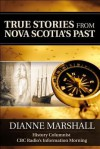 True Stories from Nova Scotia's Past - Dianne Marshall