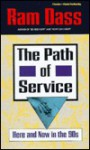 The Path of Service: Here and Now in the Nineties - Ram Dass, Richard Alpert