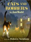Cats and Robbers - Jan Wahl, Dolores Avendaño