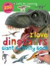 I Love Dinosaurs - Roger Priddy