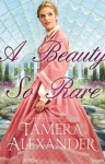 A Beauty So Rare - Tamera Alexander