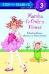 Marsha Is Only a Flower (Step-Into-Reading, Step 3) - Barbara Bottner, Bottner