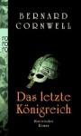 Das letzte Königreich (The Saxon Stories, #1) - Michael Windgassen, Bernard Cornwell