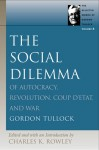 SOCIAL DILEMMA, THE (Selected Works of Gordon Tullock) - Gordon Tullock
