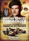 Special Forces Commander: The Life and Wars of Peter Wand-Tetley MC Commando, SAS, SOE and Paratrooper - Michael Scott
