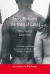Fools, Bells and the Habit of Eating: Three Satires - Zakes Mda