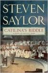 Catilina's Riddle (Roma Sub Rosa Series #3) - Steven Saylor