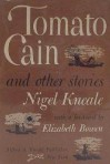 Tomato Cain and Other Stories - Nigel Kneale, Elizbaeth Bowen