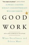 Good Work - Howard E. Gardner, Mihaly Csikszentmihalyi, William Damon