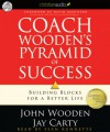 Coach Wooden's Pyramid of Success: Building Blocks for a Better Life - John Wooden, Jay Carty, Sean Runnette