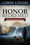 Honor Redeemed: First Responders Book #2 - Loree Lough