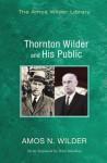 Thornton Wilder and His Public - Amos N Wilder, Peter Hawkins