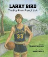 Larry Bird: The Boy From French Lick - Francine Poppo Rich, Robert Casilla