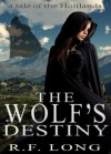 The Wolf's Destiny (a tale of the Holtlands) - R.F. Long